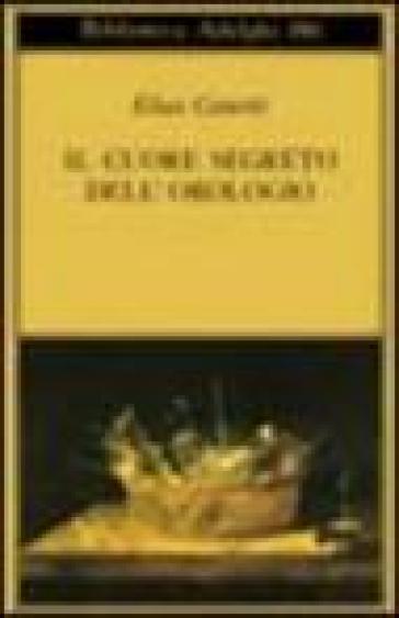 Il cuore segreto dell'orologio. Quaderni di appunti (1973-85) - Elias Canetti | Kritjur.org