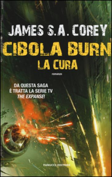 La cura. Cibola Burn. The Expanse. 4. - James S. A. Corey |