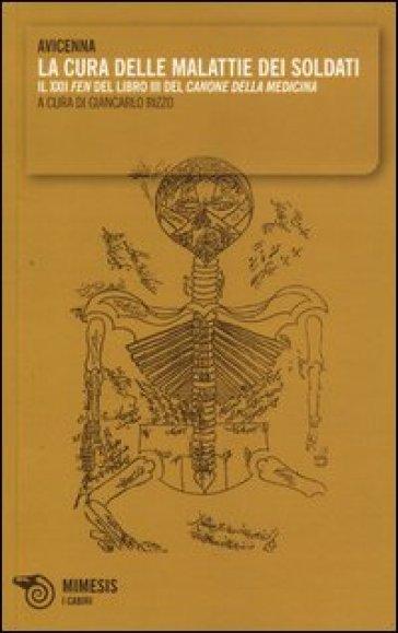 La cura delle malattie dei soldati. Il XXII «fen» del libro III del «Canone della medicina» - Avicenna | Ericsfund.org