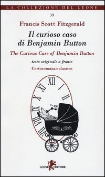 Il curioso caso di Benjamin Button-The curious case of Benjamin Button - Francis Scott Fitzgerald | Kritjur.org