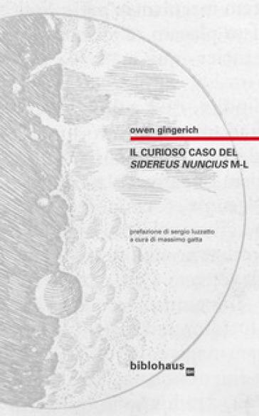Il curioso caso del Sidereus Nuncius M-L - Owen Gingerich | Thecosgala.com