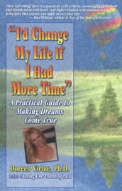 I d Change My Life If I Had More Time