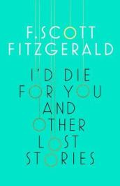 I d Die for You: And Other Lost Stories