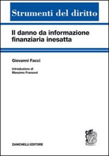 Il danno di informazione finanziaria inesatta - Giovanni Facci | Rochesterscifianimecon.com