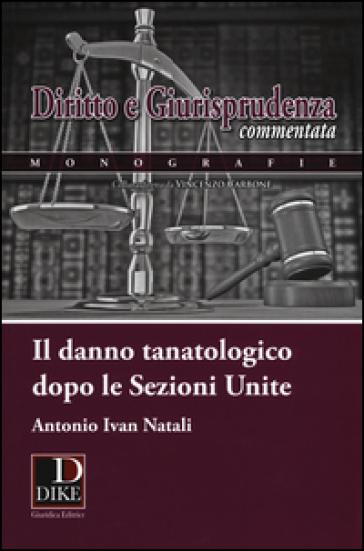 Il danno tanatologico dopo le sezioni unite - Antonio I. Natali | Thecosgala.com