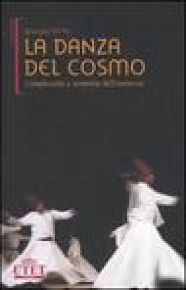 La danza del cosmo. Complessità e armonia dell'universo - Giuseppe Del Re |