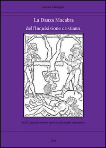 La danza macabra dell'Inquisizione cristiana - Alessio Tanfoglio | Kritjur.org