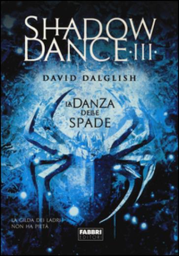La danza delle spade. Shadowdance. 3.