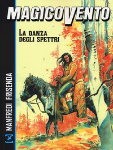La danza degli spettri. Magico Vento - Gianfranco Manfredi | Thecosgala.com