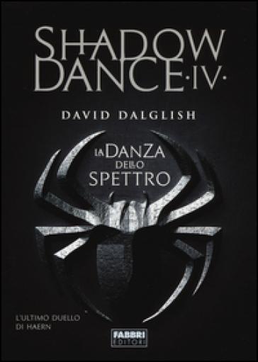 La danza dello spettro. Shadowdance. 4.