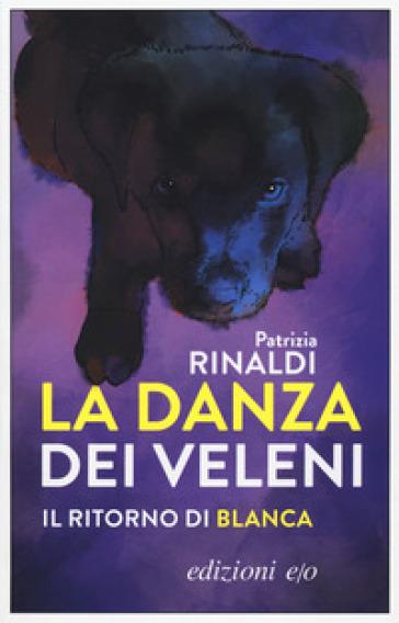 La danza dei veleni. Il ritorno di Blanca - Patrizia Rinaldi   Thecosgala.com