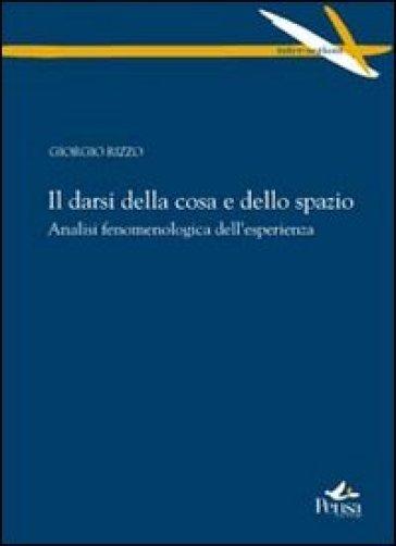 Il darsi della corsa e dello spazio. Analisi fenomenologica dell'esperienza - Giorgio Rizzo |