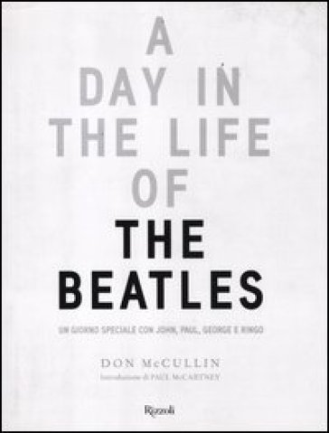 A day in the life of the Beatles. Un giorno speciale con John, Paul, George e Ringo