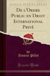 de l Ordre Public En Droit International Priv  (Classic Reprint)