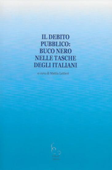 Il debito pubblico: buco nero nelle tasche degli italiani - M. Lettieri | Ericsfund.org