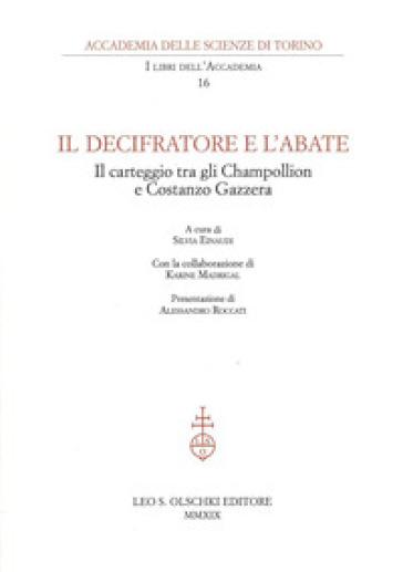 Il decifratore e l'abate. Il carteggio tra gli Champollion e Costanzo Gazzera - S. Einaudi | Kritjur.org