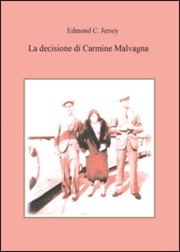 La decisione di Carmine Malvagna - Edmond C. Jersey |