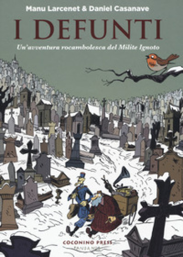 I defunti. Un'avventura rocambolesca del Milite Ignoto - Manu Larcenet pdf epub