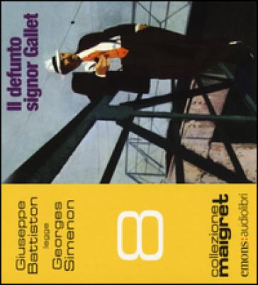 Il defunto signor Gallet letto da Giuseppe Battiston. Audiolibro. CD Audio formato MP3 - Georges Simenon  