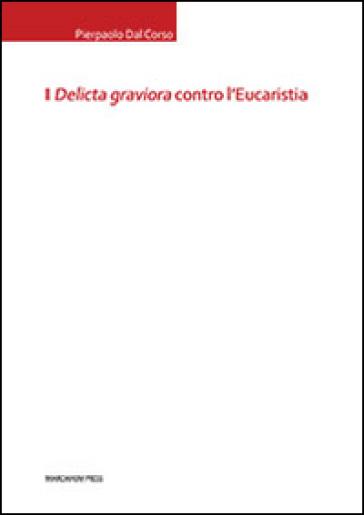 I «delicta graviora» contro l'eucaristia - Pierpaolo Dal Corso   Rochesterscifianimecon.com