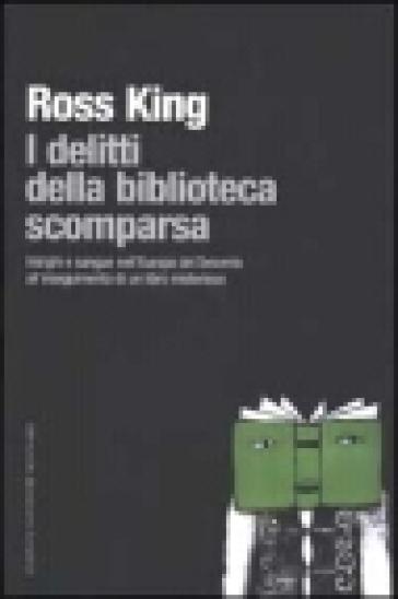 I delitti della biblioteca scomparsa - Ross King |