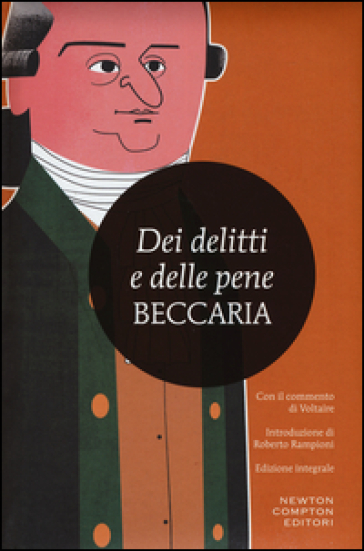 Dei delitti e delle pene. Con il commento di Voltaire. Ediz. integrale - Cesare Beccaria pdf epub