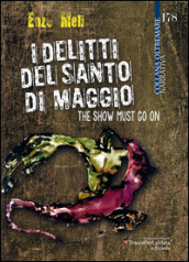 I delitti del santo di Maggio. The show must go on