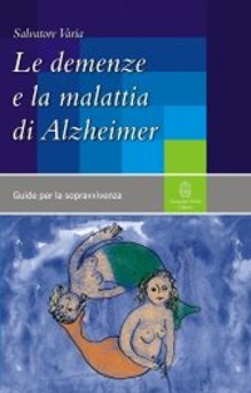 Le demenze e la malattia di Alzheimer - Salvatore Varia | Rochesterscifianimecon.com