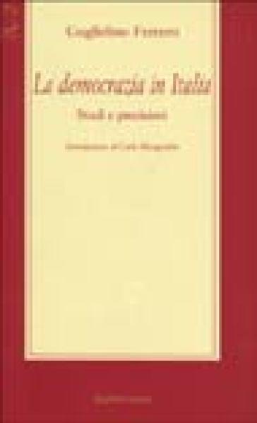 La democrazia in Italia. Studi e precisioni - Guglielmo Ferrero |