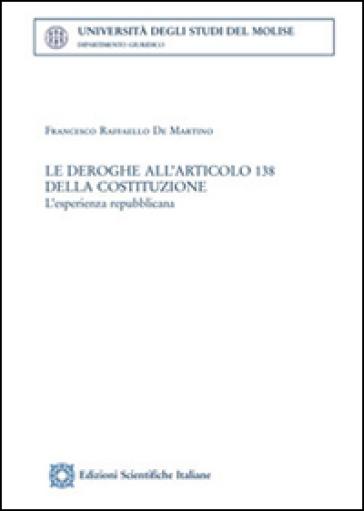Le deroghe all'articolo 138 della Costituzione - Francesco R. De Martino | Rochesterscifianimecon.com