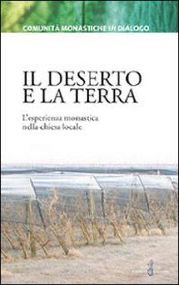 Il deserto e la terra. L'esperienza monastica nella chiesa locale
