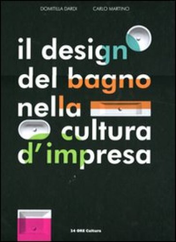 Il design del bagno nella cultura dimpresa. Ediz ...