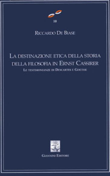 La destinazione etica della storia della filosofia in Ernest Cassirer. Le testimonianze di Descartes e Goethe - Riccardo De Biase | Kritjur.org
