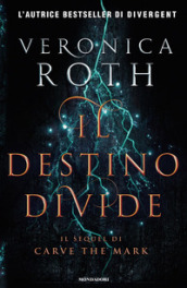 Il destino divide. Carve the mark. 2.