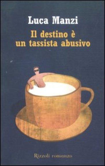 Il destino è un tassista abusivo - Luca Manzi | Kritjur.org
