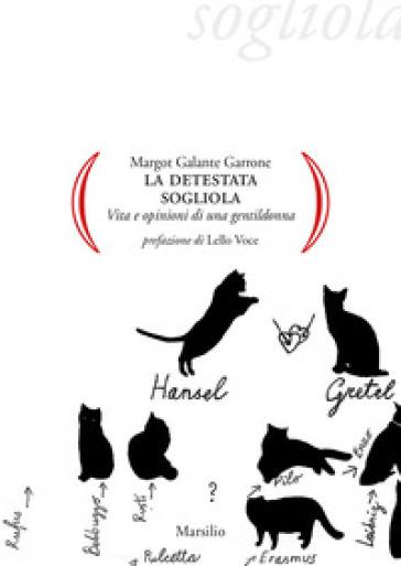 La detestata sogliola. Vita e opinioni di una gentildonna - Margot Galante Garrone |