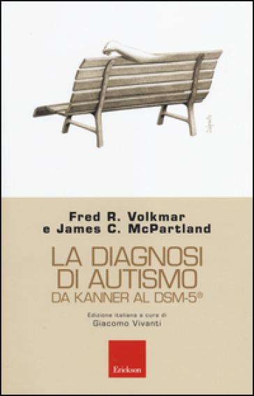 La diagnosi di autismo da Kanner al DSM-5 - Fred R. Volkmar |