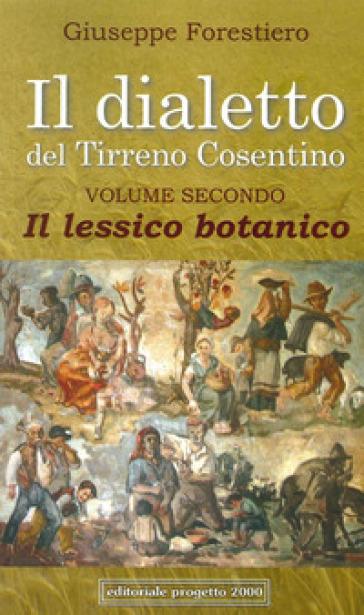Il dialetto del Tirreno cosentino. 2.il lessico botanico - Giuseppe Forestiero   Rochesterscifianimecon.com