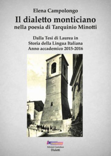 Il dialetto monticiano nella poesia di Tarquinio Minotti - Elena Campolongo | Rochesterscifianimecon.com