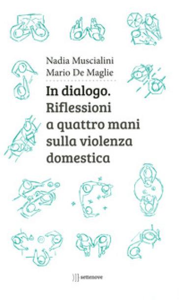 In dialogo. Riflessioni a quattro mani sulla violenza domestica - Nadia Muscialini | Kritjur.org