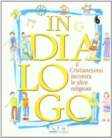 In dialogo. Il cristianesimo incontra le altre religioni. Con espansione online. Per la Scuola media - C. Fiore pdf epub