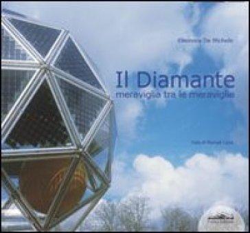 Il diamante. Meraviglia tra le meraviglie - Eleonora De Michele |