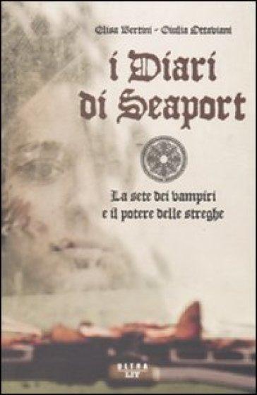 I diari di Seaport. La sete dei vampiri e il potere delle streghe - Elisa Bertini | Rochesterscifianimecon.com