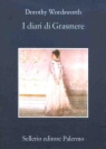 I diari di Grasmere (1800-1803) - Dorothy Wordsworth  