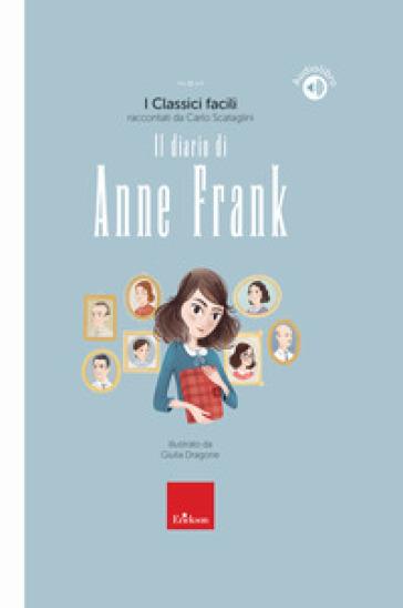 Il diario di Anne Frank. Con audiolibro - Carlo Scataglini |