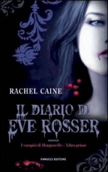 Il diario di Eve Rosser. I vampiri di Morganville. 1. - Rachel Caine | Rochesterscifianimecon.com