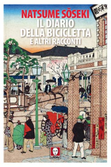 Il diario della bicicletta e altri racconti - Natsume Soseki |
