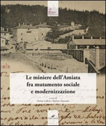 Il diario dell'Ing. Vincenzo Spirek (1894-1907). Le miniere dell'Amiata fra mutamento sociale e modernizzazione