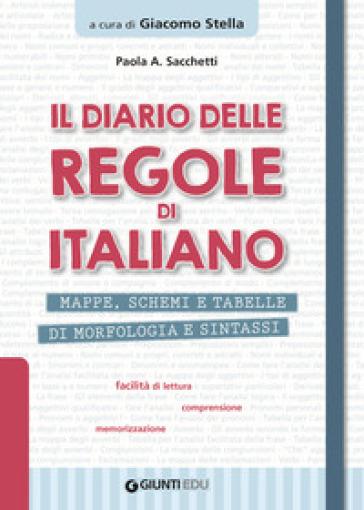 Il diario delle regole di italiano - Paola Anna Sacchetti |