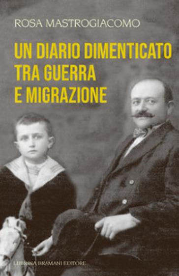 Un diario dimenticato tra guerra e migrazione - Rosa Mastrogiacomo | Kritjur.org